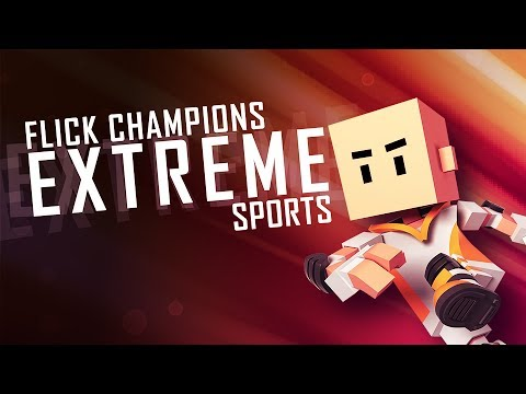 Flick Champions EXTREME SPORTS – Gameplay Preview