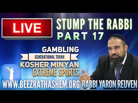 STUMP THE RABBI PART 17 GAMBLING, Generational Torah, Kosher Minyan, EXTREME SPORTS